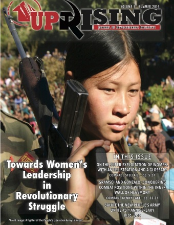 Issue #5 of Uprising, The moment we began to theorize the super-exploitation of proletarian women and the necessity of women's liberation and women's leadership for the advance of class struggle under socialism, was the moment we began to develop an internal pedagogical praxis within R.I.
